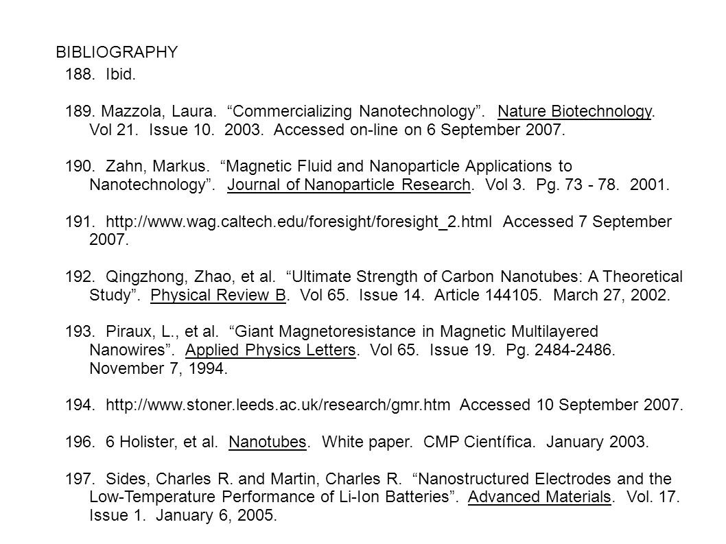 """BIBLIOGRAPHY 188. Ibid. 189. Mazzola, Laura. """"Commercializing Nanotechnology"""". Nature Biotechnology. Vol 21. Issue 10. 2003. Accessed on-line on 6 Sep"""