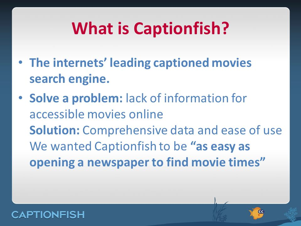 What is Captionfish. The internets' leading captioned movies search engine.