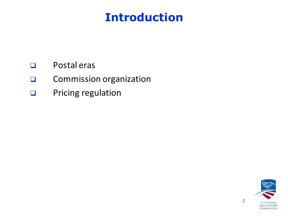 2  Postal eras  Commission organization  Pricing regulation Introduction