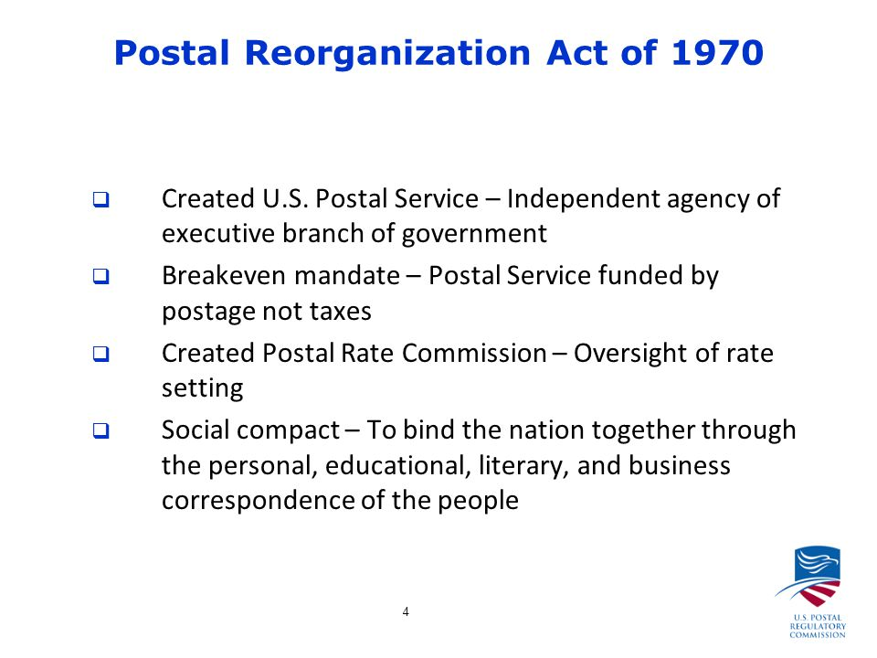 4 Postal Reorganization Act of 1970  Created U.S.
