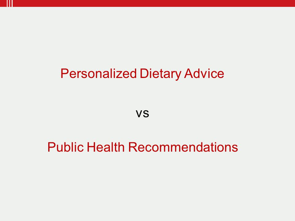 Personalized Dietary Advice Public Health Recommendations vs