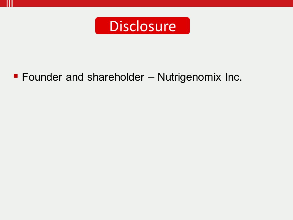  Founder and shareholder – Nutrigenomix Inc. Disclosure