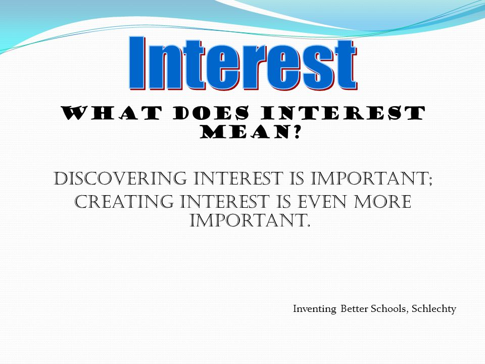 What does interest mean.