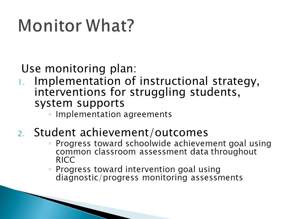 Use monitoring plan: 1.