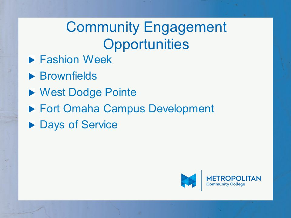 Community Engagement Opportunities Fashion Week Brownfields West Dodge Pointe Fort Omaha Campus Development Days of Service