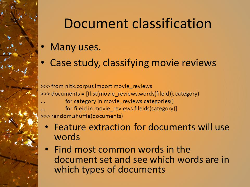 Document classification Many uses.