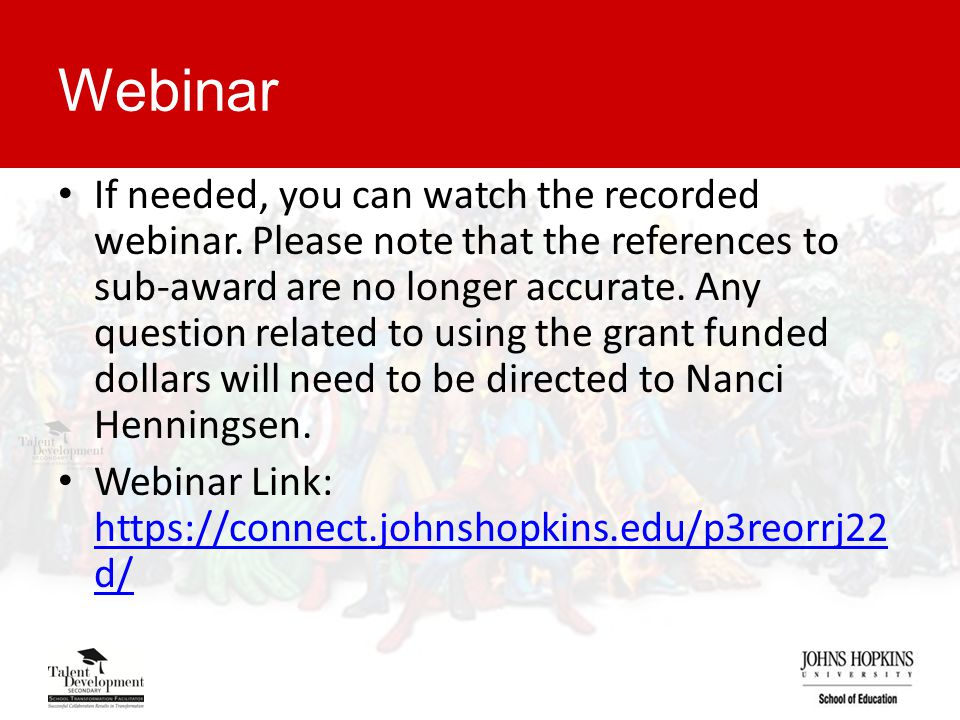 Webinar If needed, you can watch the recorded webinar.