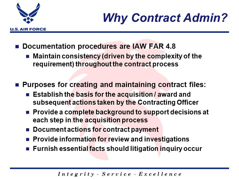 I n t e g r i t y - S e r v i c e - E x c e l l e n c e Why Contract Admin.