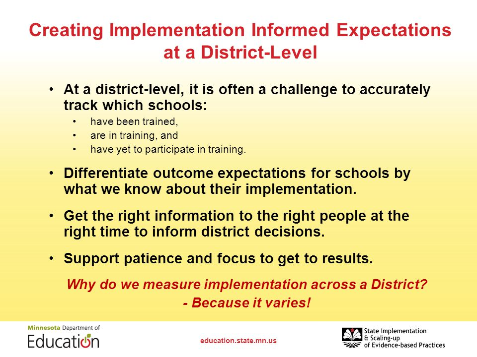 Creating Implementation Informed Expectations at a District-Level At a district-level, it is often a challenge to accurately track which schools: have been trained, are in training, and have yet to participate in training.