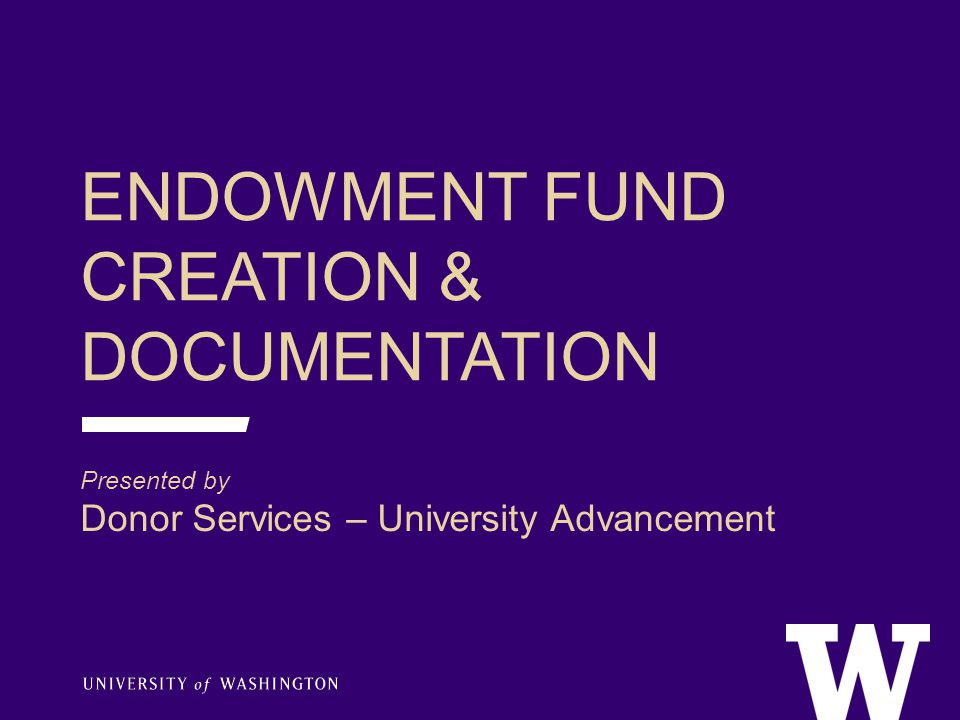 AGENDA Principles behind good agreements Core elements of gift agreements A walk through an endowment agreement Fund type specific considerations Post agreement process (A&S specific) Endowment resources