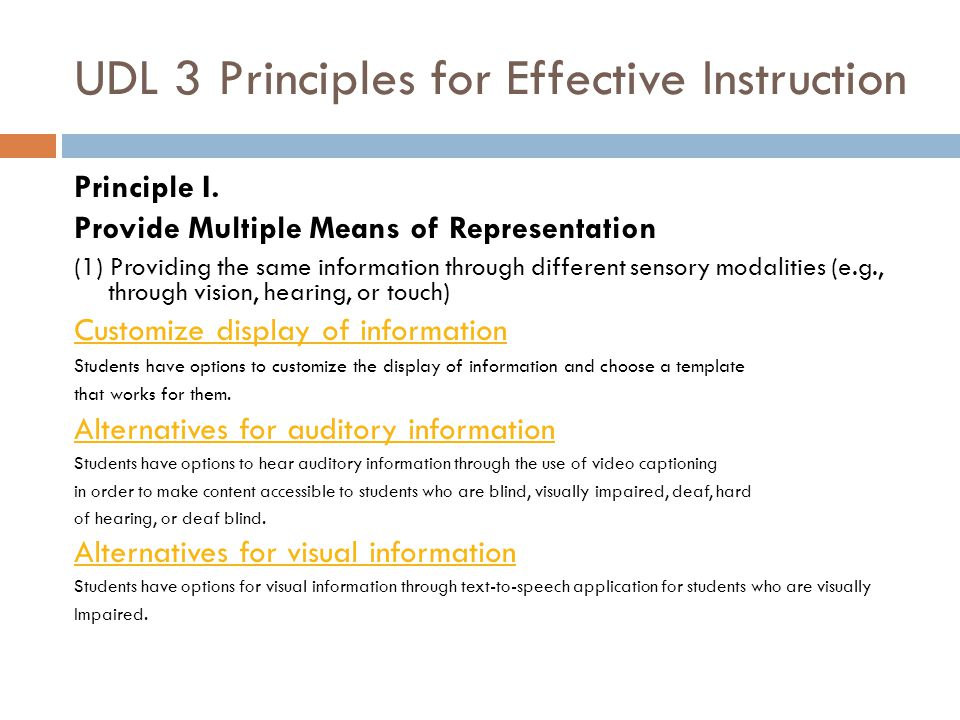 UDL 3 Principles for Effective Instruction (2) Options for Language and Symbols Options that define vocabulary and symbols Students understand and define vocabulary and symbols through image cues and a text based definition to increase depth of vocabulary knowledge.