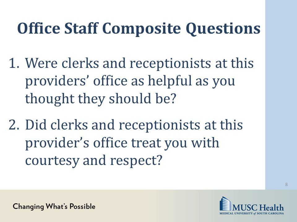 Office Staff Composite Questions 1.Were clerks and receptionists at this providers' office as helpful as you thought they should be.