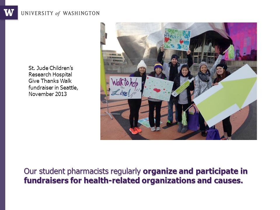 Our student pharmacists regularly organize and participate in fundraisers for health-related organizations and causes.