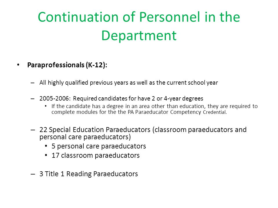 Continuation of Personnel in the Department Paraprofessionals (K-12): – All highly qualified previous years as well as the current school year – 2005-