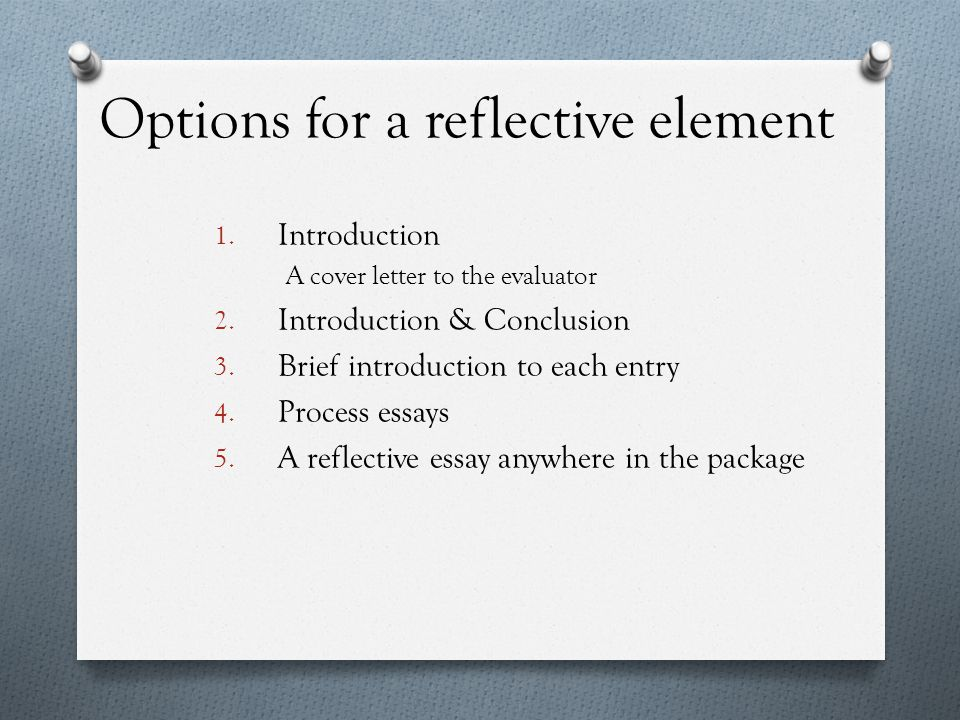 Options for a reflective element 1. Introduction A cover letter to the evaluator 2.
