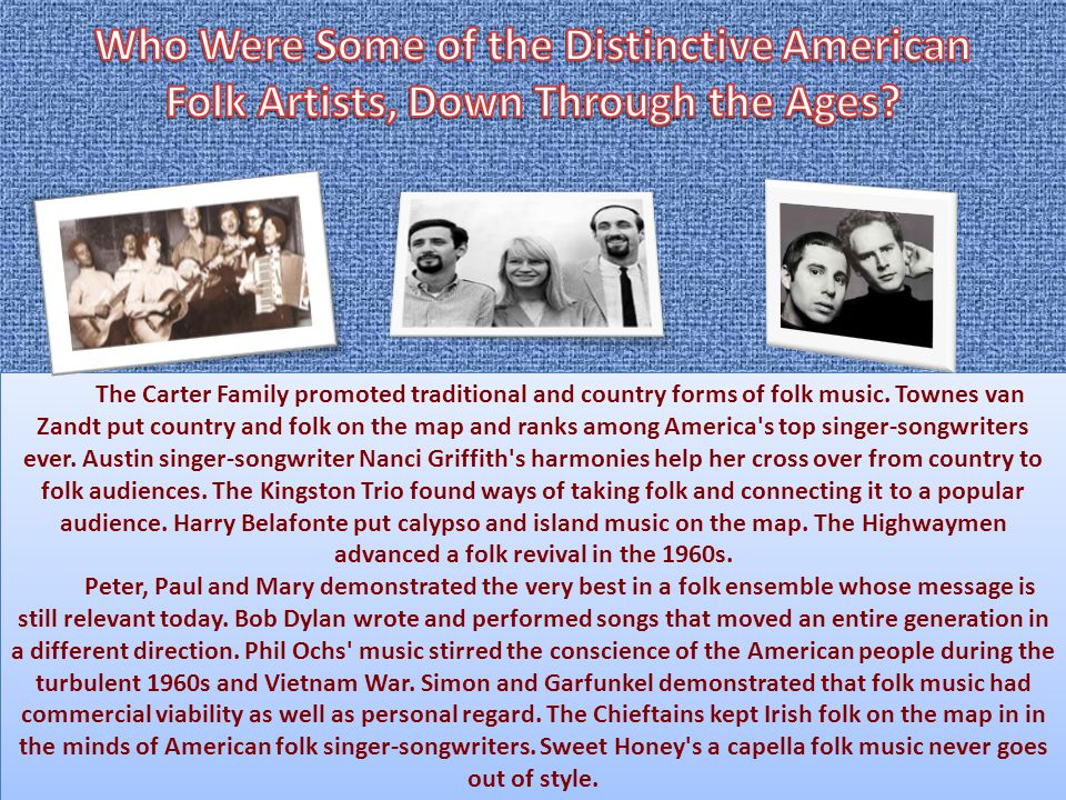 The Carter Family promoted traditional and country forms of folk music.