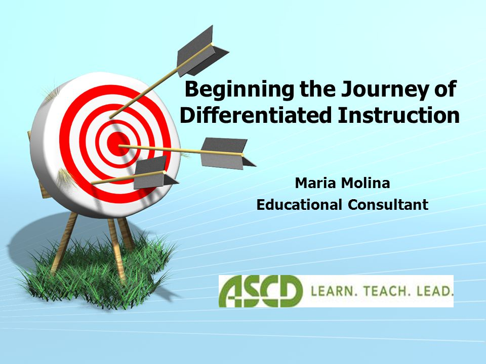 Differentiation Is a teacher's response to learner's needs Shaped by mindset & guided by general principles of differentiation Respectful tasksFlexible groupingContinual assessment Teachers can differentiate through Content Process ProductAffect/Environment According to students' Readiness Through a variety of instructional strategies such as: RAFTS…Graphic Organizers…Scaffolding Reading…Cubing…Think-Tac-Toe…Learning Contracts…Tiering… Learning/Interest Centers… Independent Studies….Intelligence Preferences…Orbitals…Complex Instruction…4MAT…Web Quests & Web Inquiry…ETC.