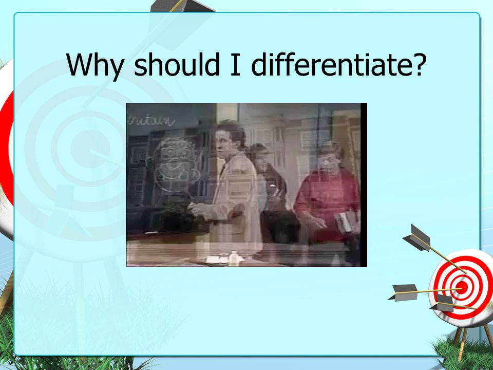 Why should I differentiate?