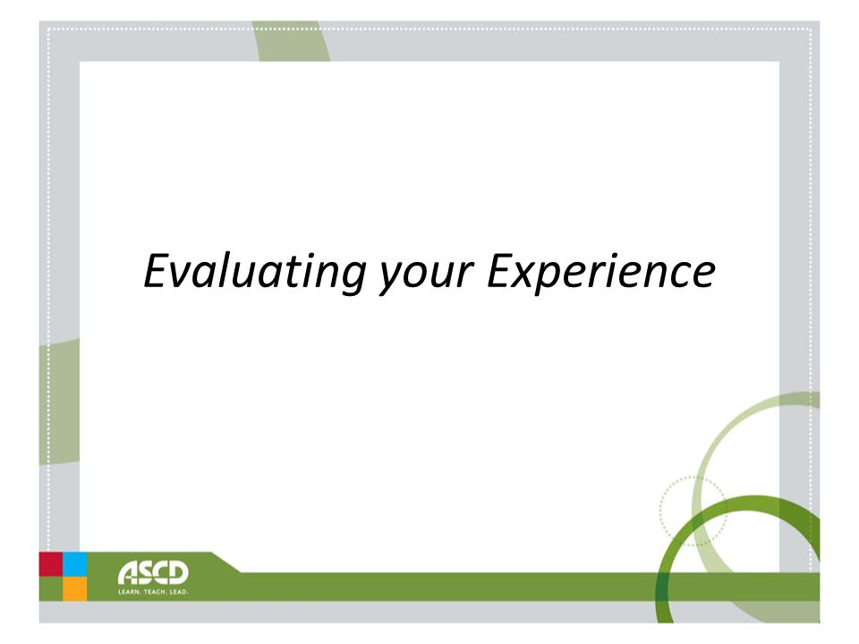 Evaluating your Experience
