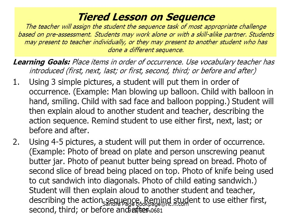 Tiered Lesson on Sequence The teacher will assign the student the sequence task of most appropriate challenge based on pre-assessment. Students may wo