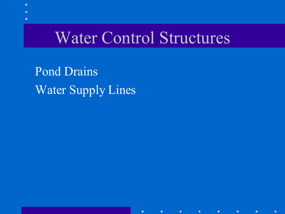 Water Control Structures Pond Drains Water Supply Lines