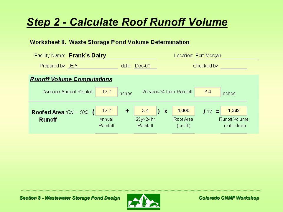 Section 8 - Wastewater Storage Pond Design Colorado CNMP Workshop Step 2 - Calculate Roof Runoff Volume
