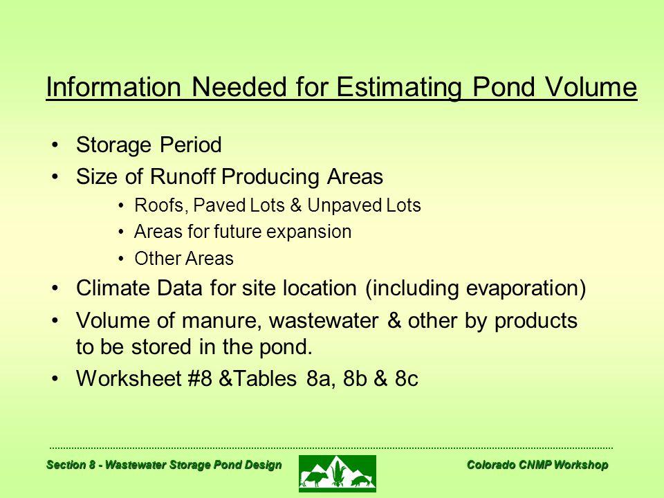 Section 8 - Wastewater Storage Pond Design Colorado CNMP Workshop Information Needed for Estimating Pond Volume Storage Period Size of Runoff Producin