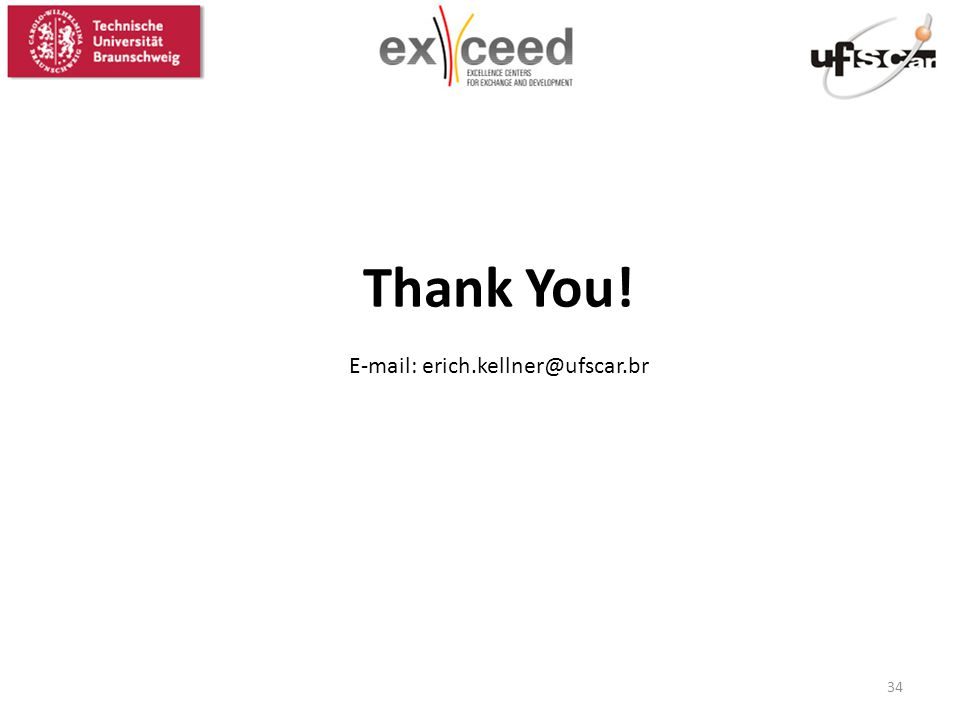 Thank You! E-mail: erich.kellner@ufscar.br 34