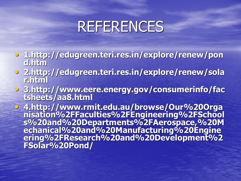 REFERENCES 1.http://edugreen.teri.res.in/explore/renew/pon d.htm 1.http://edugreen.teri.res.in/explore/renew/pon d.htm 2.http://edugreen.teri.res.in/e