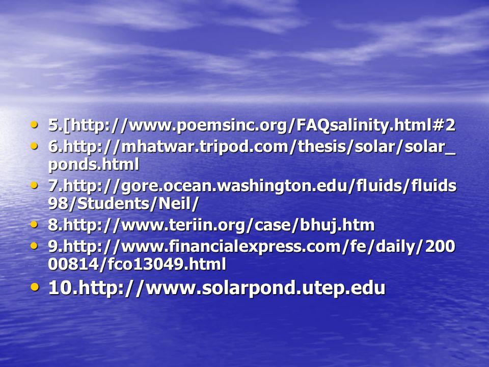 5.[http://www.poemsinc.org/FAQsalinity.html#2 5.[http://www.poemsinc.org/FAQsalinity.html#2 6.http://mhatwar.tripod.com/thesis/solar/solar_ ponds.html
