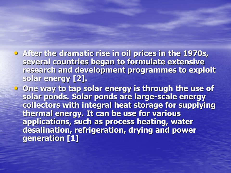 After the dramatic rise in oil prices in the 1970s, several countries began to formulate extensive research and development programmes to exploit sola