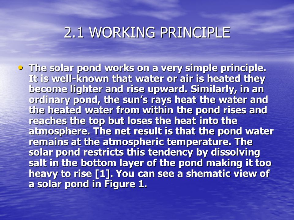 As sunlight enters the pond, the water and the lining absorb the solar radiation.