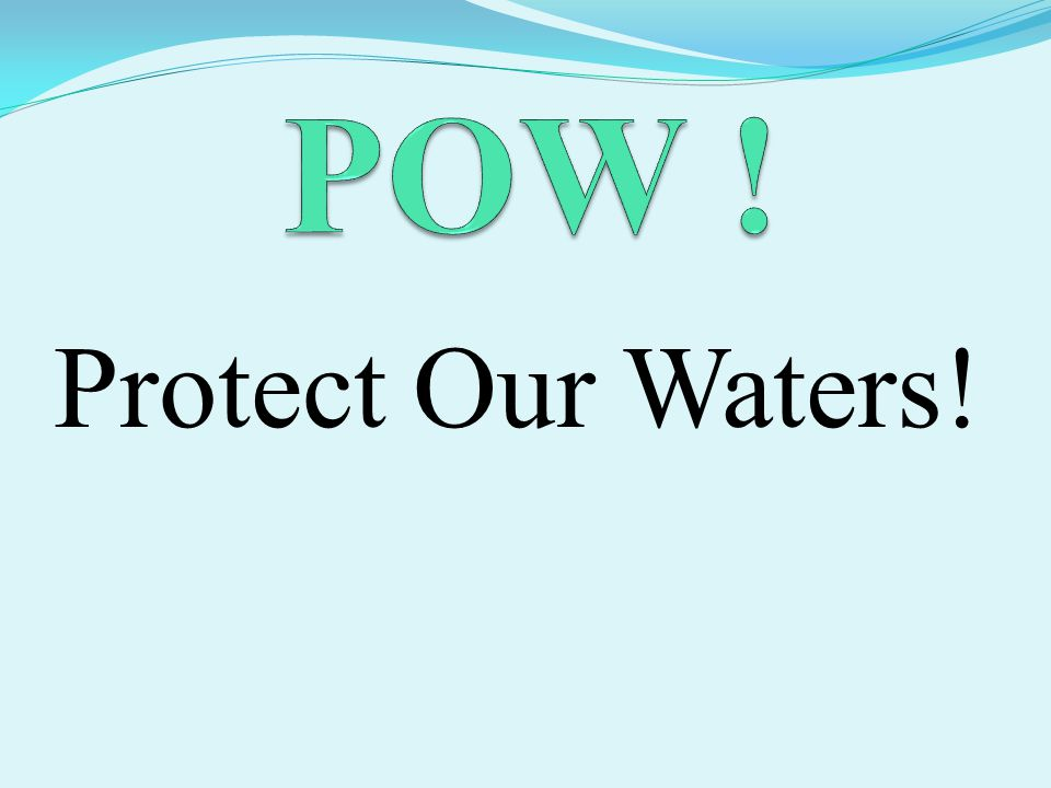 Protect Our Waters!