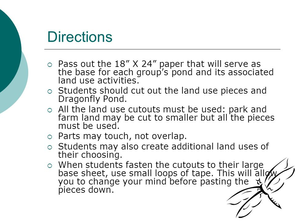 Directions  Pass out the 18 X 24 paper that will serve as the base for each group's pond and its associated land use activities.