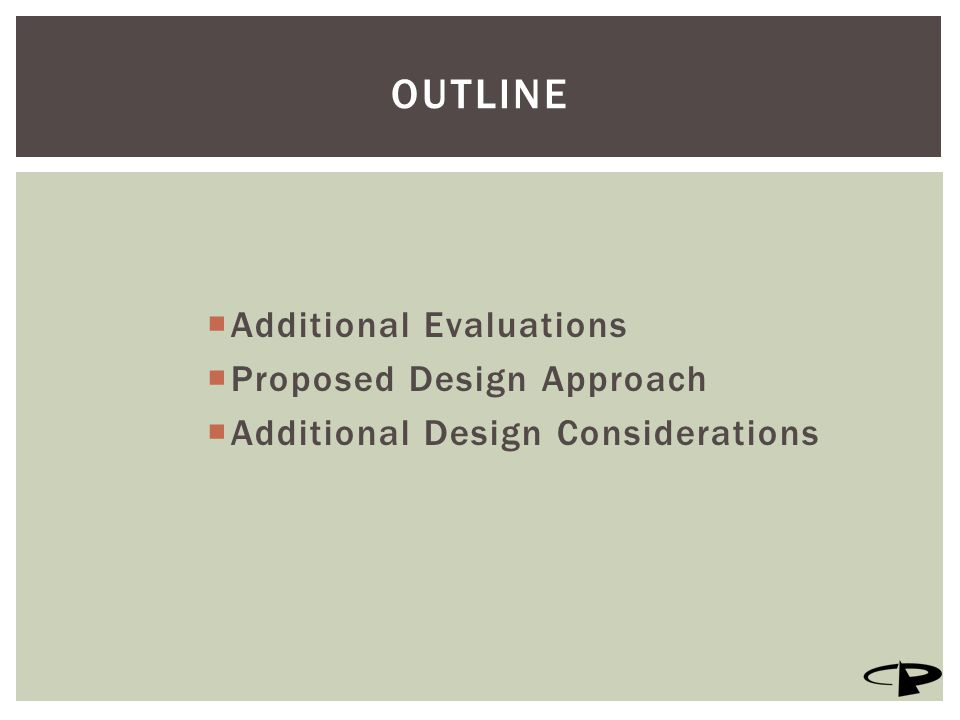  Additional Evaluations  Proposed Design Approach  Additional Design Considerations OUTLINE