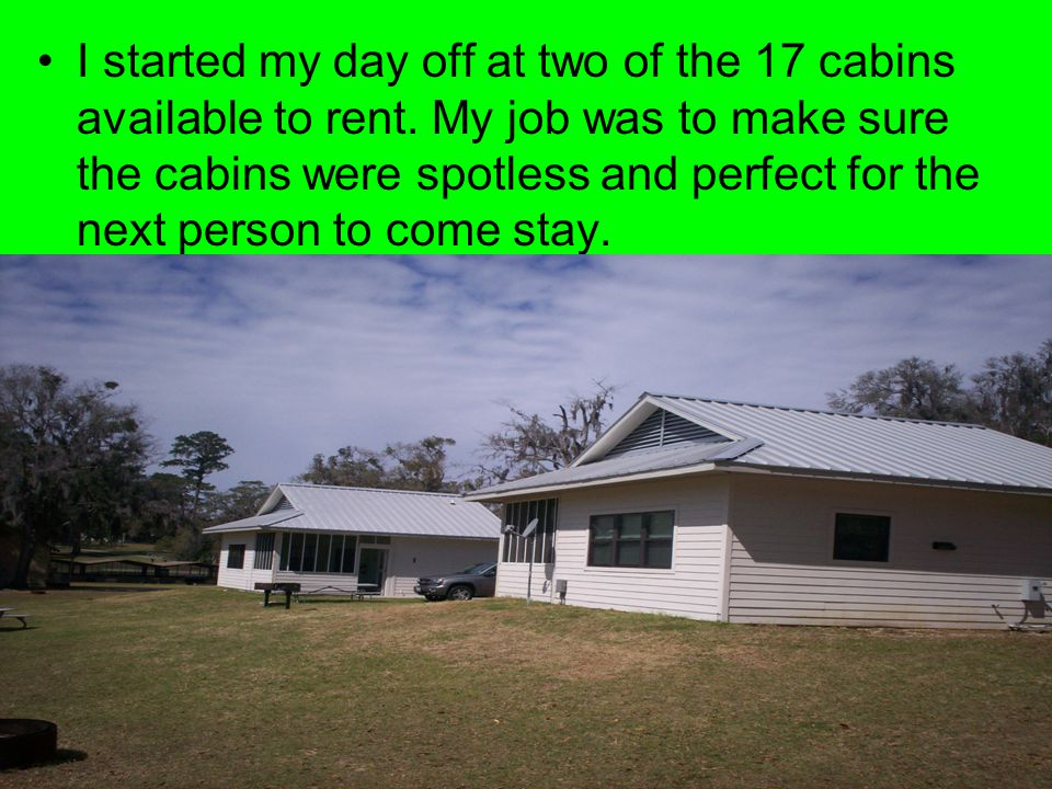 I started my day off at two of the 17 cabins available to rent.