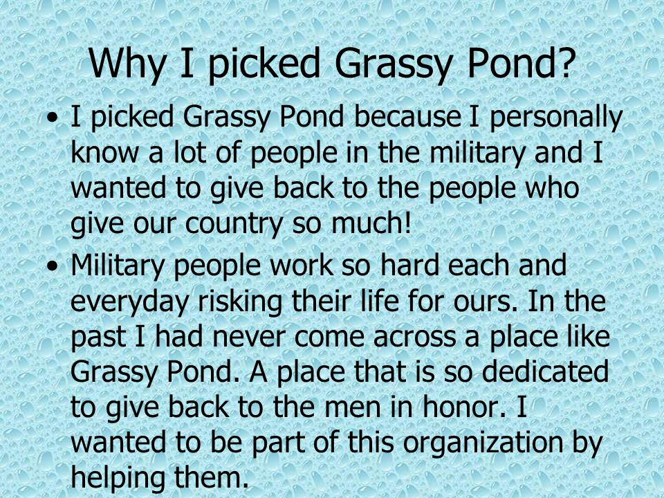 Why I picked Grassy Pond.