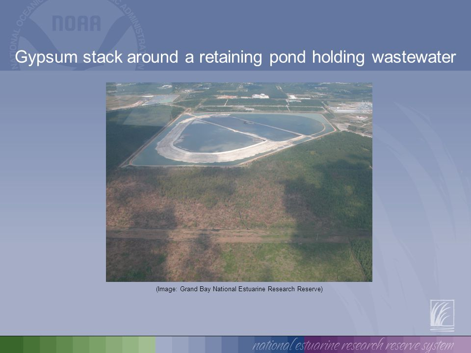 Gypsum stack around a retaining pond holding wastewater (Image: Grand Bay National Estuarine Research Reserve)