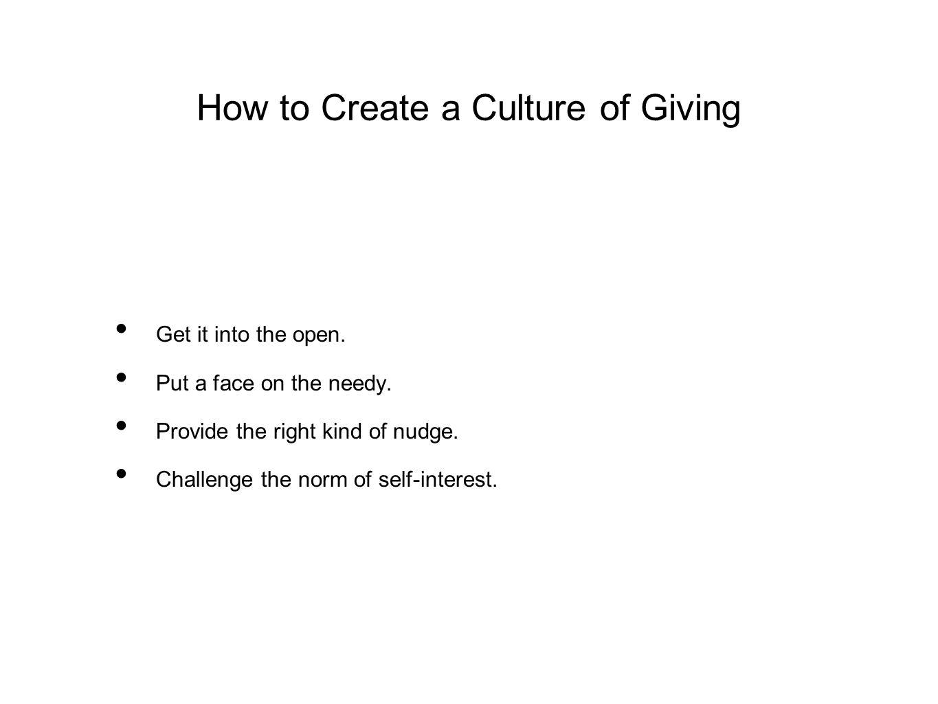 How to Create a Culture of Giving Get it into the open.
