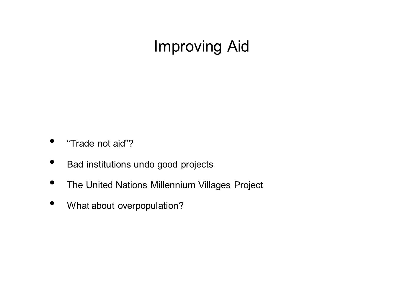Improving Aid Trade not aid .