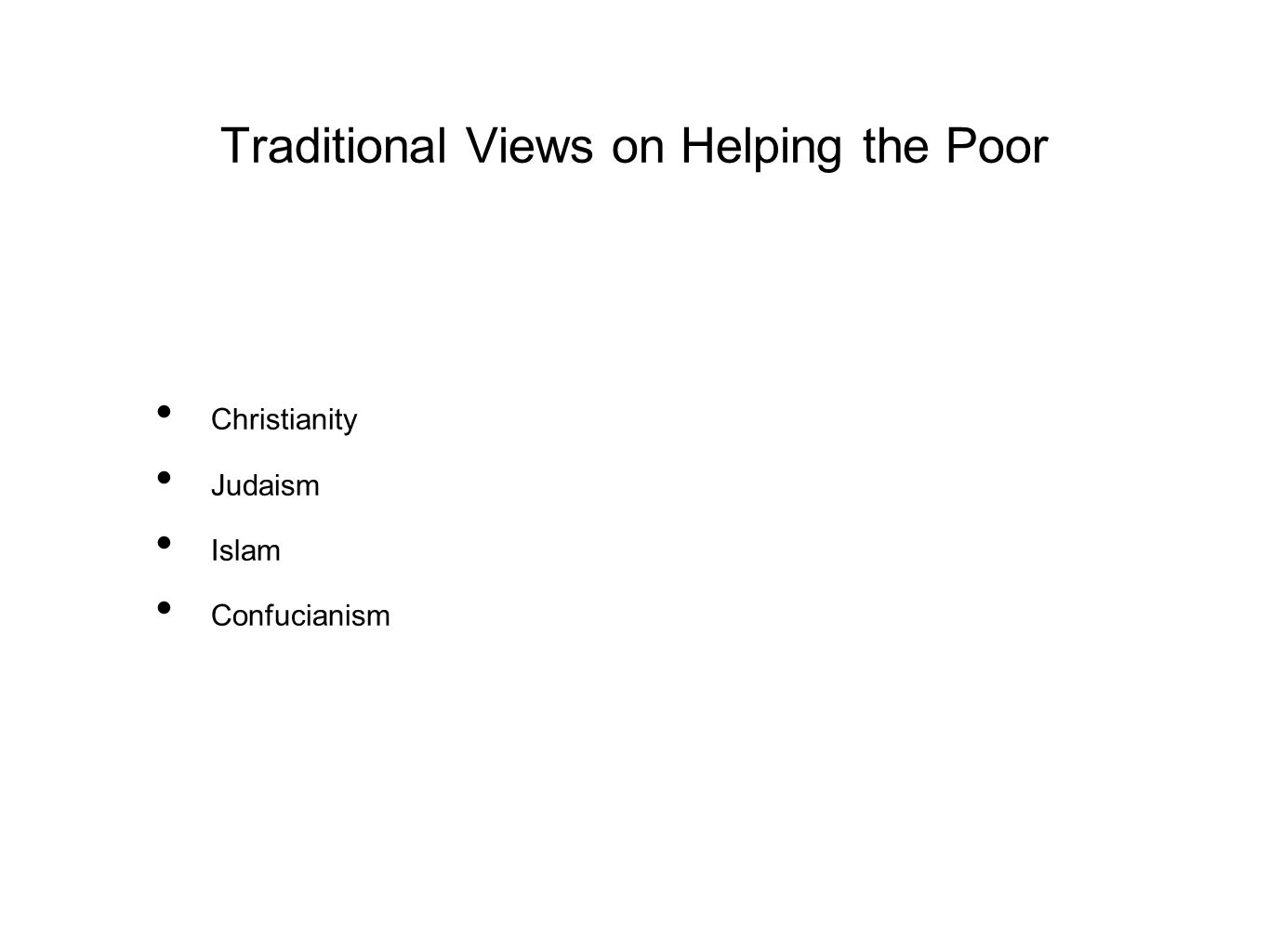 Traditional Views on Helping the Poor Christianity Judaism Islam Confucianism