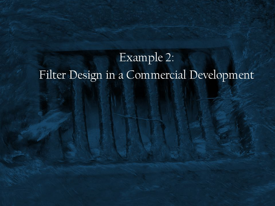 Example 2: Filter Design in a Commercial Development