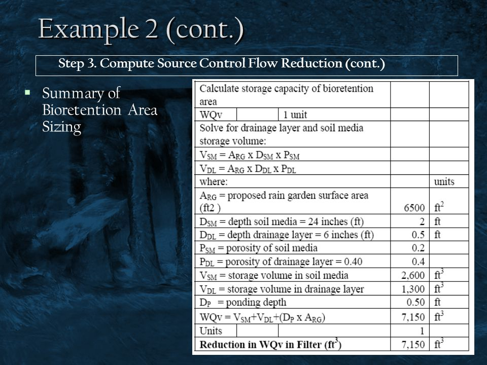 Example 2 (cont.) Step 3. Compute Source Control Flow Reduction (cont.)  Summary of Bioretention Area Sizing