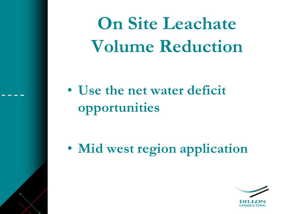 On Site Leachate Volume Reduction Use the net water deficit opportunities Mid west region application