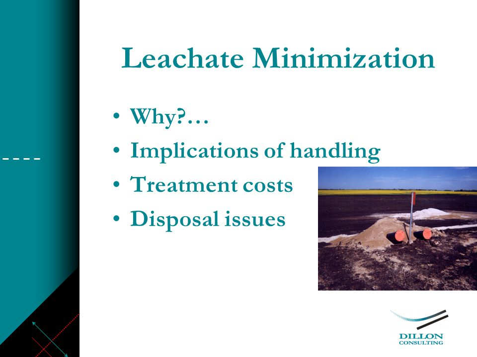Leachate Minimization Why … Implications of handling Treatment costs Disposal issues