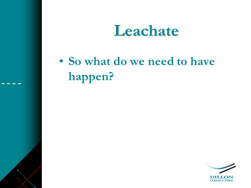 Leachate So what do we need to have happen