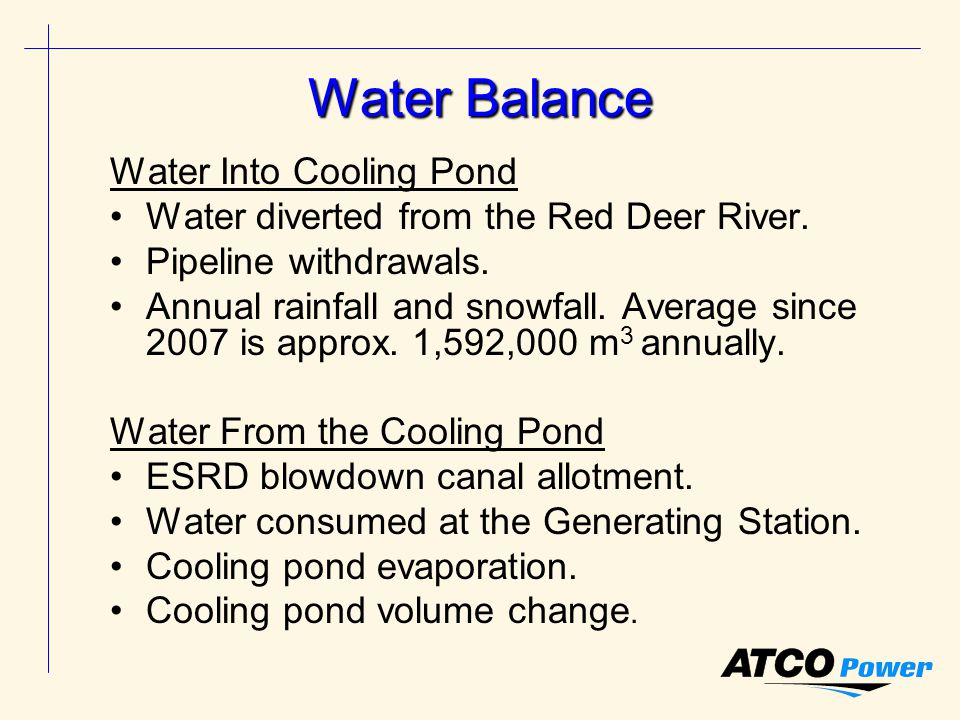 Water Balance Water Into Cooling Pond Water diverted from the Red Deer River.
