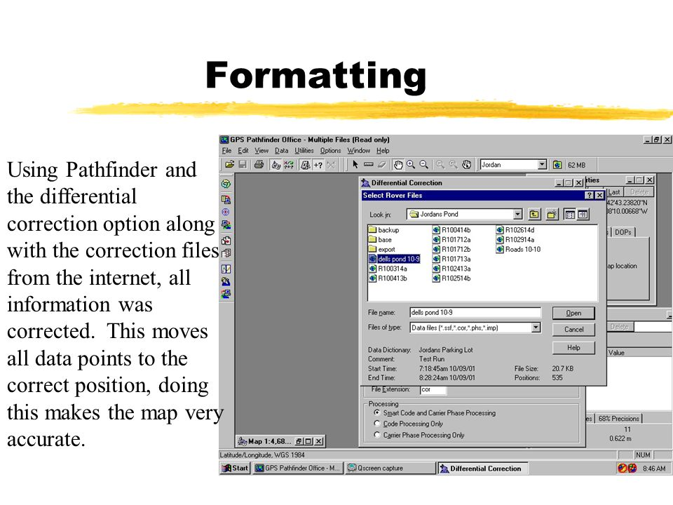 Formatting Using Pathfinder and the differential correction option along with the correction files from the internet, all information was corrected. T