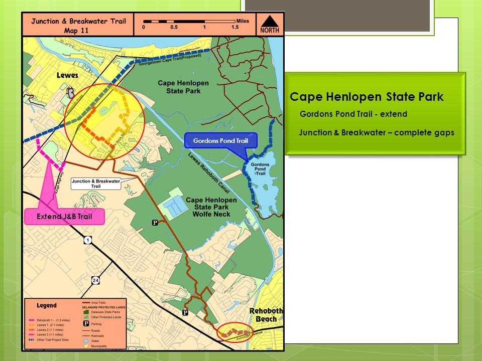 Cape Henlopen State Park Gordons Pond Trail - extend Junction & Breakwater – complete gaps Gordons Pond Trail Extend J&B Trail