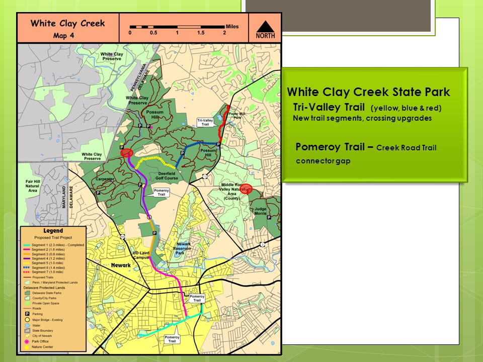 White Clay Creek State Park Tri-Valley Trail (yellow, blue & red) New trail segments, crossing upgrades Pomeroy Trail – Creek Road Trail connector gap